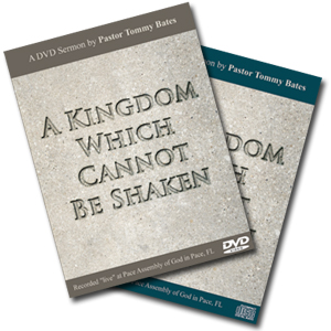 A Kingdom Which Cannot Be Shaken CD/DVD Sermon