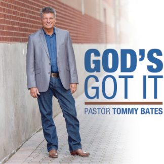 God's Got It - Pastor Tommy Bates