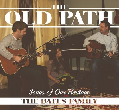 The Old Path - The Bates Family - CD Cover